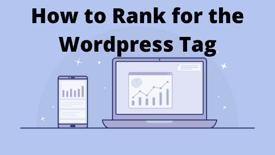 How to Use Wordpress Tag to Rank Page or Post - Quick Guide