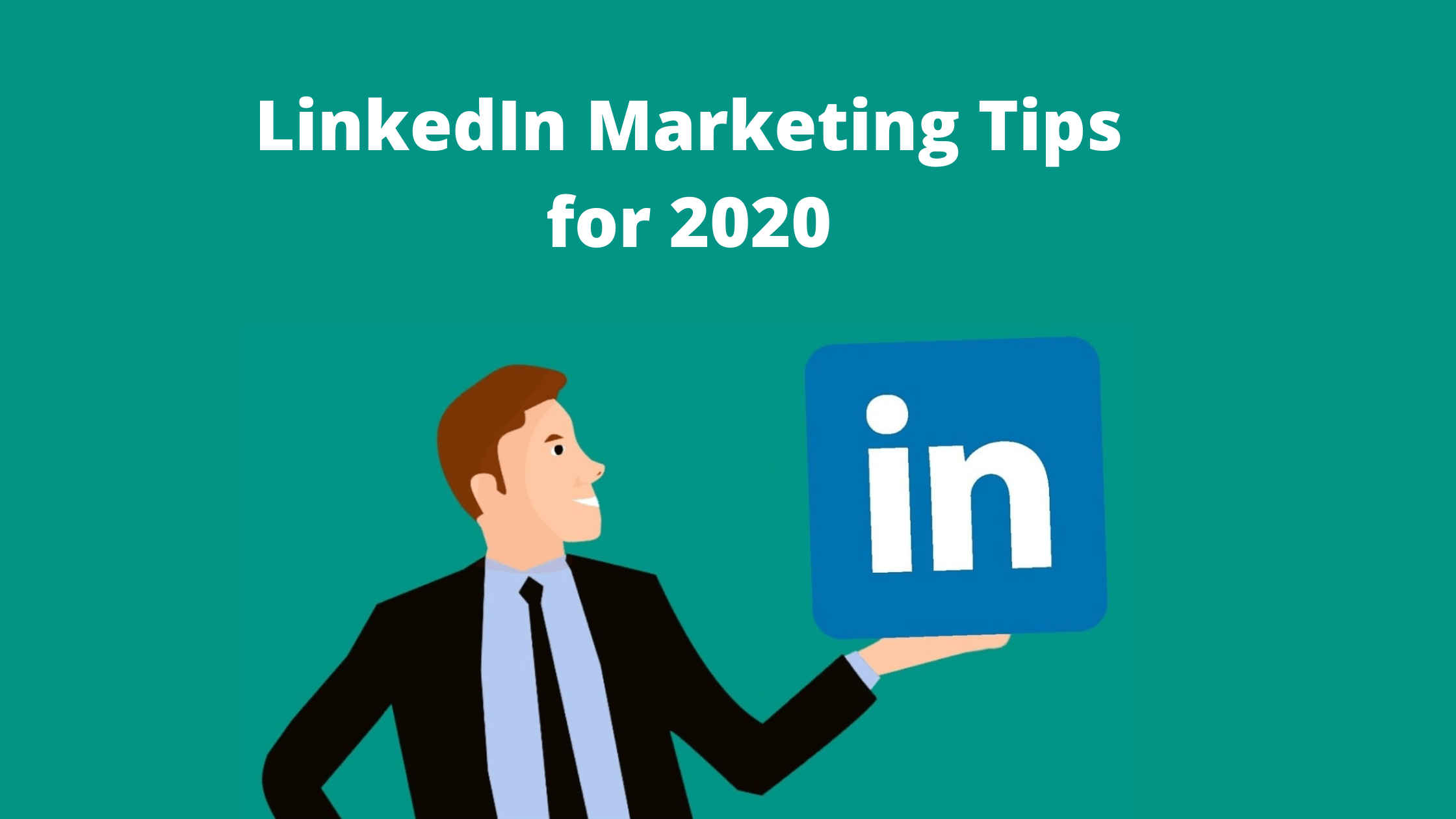 LinkedIn Marketing Tips for 2020